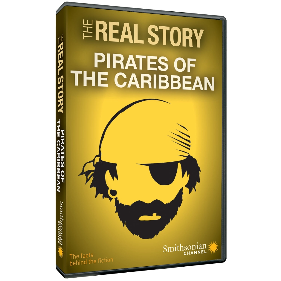 The Real Story: Pirates of the Caribbean