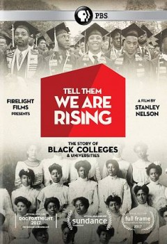 Tell Them We Are Rising: The Story of Black Colleges & Universities