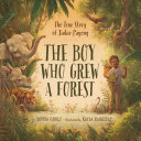 The Boy Who Grew a Forest: The True Story of Jadav Payeng