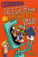Geeger the Robot Goes to School