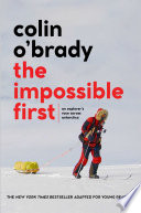 The Impossible First: An Explorer's Race Across Antarctica