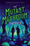 The Mutant Mushroom Takeover