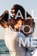 Fall into Me