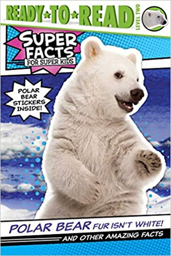 Polar Bear Fur Isn't White!: And Other Amazing Facts