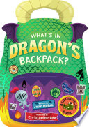 What's in Dragon's Backpack?: A Lift-the-Flap Book