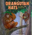 Orangutan Hats and Other Tools Animals Use