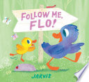 Follow Me, Flo!