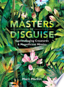 Masters of Disguise: Camouflaging Creatures & Magnificent Mimics
