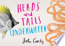 Heads and Tails: Underwater
