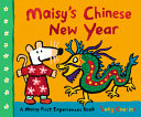 Maisy's Chinese New Year: A Maisy First Experiences Book