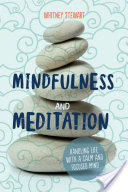 Mindfulness and Meditation: Handling Life with a Calm and Focused Mind
