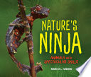 Nature's Ninja: Animals with Spectacular Skills