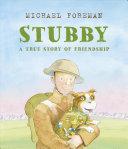 Stubby: A True Story of Friendship