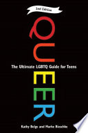 Queer: The Ultimate LGBTQ Guide for Teens
