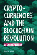 Cryptocurrencies and the Blockchain Revolution: Bitcoin and Beyond