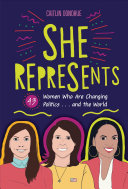 She Represents: 44 Women Who Are Changing Politics…and the World
