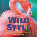 Wild Style: Amazing Animal Adornments