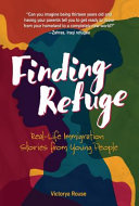 Finding Refuge: Real-Life Immigration Stories from Young People