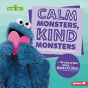 Calm Monsters, Kind Monsters: A Sesame Street Guide to Mindfulness