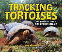 Tracking Tortoises: The Mission to Save a Galápagos Giant