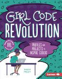 Girl Code Revolution: Profiles and Projects to Inspire Coders