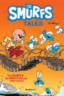 The Smurfs Tales: The Smurfs and The Bratty Kid and Other Stories