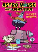 Astro Mouse and Light Bulb: Vs. Astro Chicken