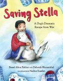 Saving Stella: A Dog's Dramatic Escape from War