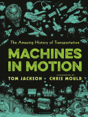 Machines in Motion: The Amazing History of Transportation