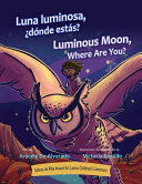 Luna luminosa, ¿dónde estás?/Luminous Moon, Where Are You?
