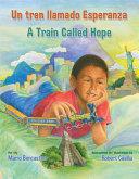 Un tren llamado Esperanza/A Train Called Hope