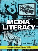 Media Literacy in the K—12 Classroom