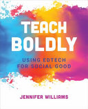 Teach Boldly: Using Edtech for Social Good