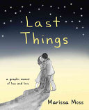 Last Things: A Graphic Memoir About ALS