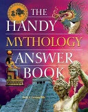 The Handy Mythology Answer Book