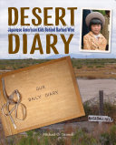 Desert Diary: Japanese American Kids Behind Barbed Wire