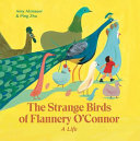 The Strange Birds of Flannery O'Connor: A Life