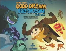 Good Dream, Bad Dream/Sueño Bueno, Sueño Malo: The World's Heroes Save the Night!/¡Los héroes del mundo salvan la noche!