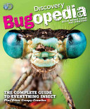 Bugopedia: The Complete Guide to Everything Insect