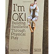 I'm OK!: Building Resilience Through Physical Play