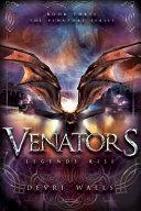 Venators: Legends Rise