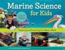 Marine Science for Kids: Exploring and Protecting Our Watery World
