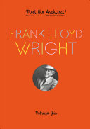 Frank Lloyd Wright: Meet the Architect!