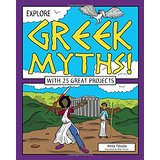 Explore Greek Myths!: With 25 Projects