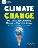 Climate Change: The Science Behind Melting Glaciers and Warming Oceans with Hands-On Science Activities