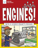 Engines!: With 25 Science Projects for Kids