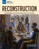 Reconstruction: The Rebuilding of the United States after the Civil War