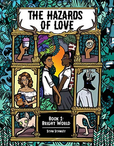 The Hazards of Love: Vol. 1; Bright World