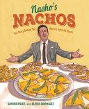 Nacho's Nachos: The Story Behind the World's Favorite Snack