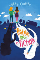 Friend or Fiction